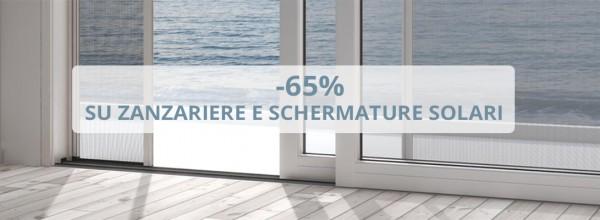 - 65% per zanzariere e schermature solari!